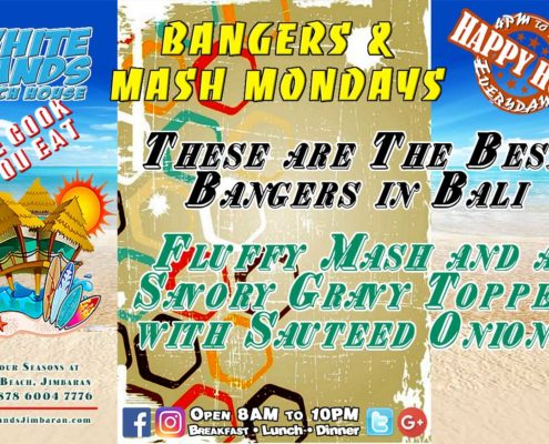 White Sands Beach House Bangers n Mash Mondays
